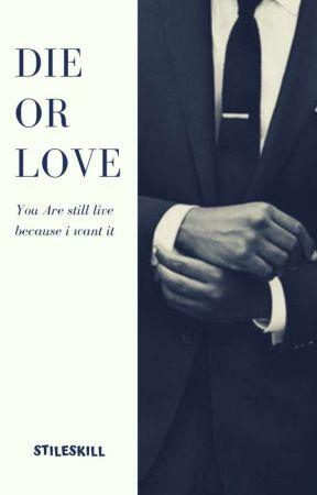Die Or Love  by Stileskill
