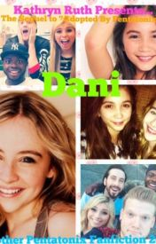 """Dani (Sequel to """"Adopted By Pentatonix) by Kathryn_Ruth"""