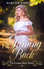 NO TURNING BACK (Sequel to Whisper of the Heart) by AvalonDavidson1