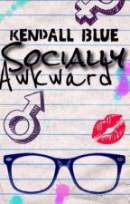 Socially Awkward by kendallblue11