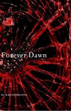 Forever Dawn by K_writer1