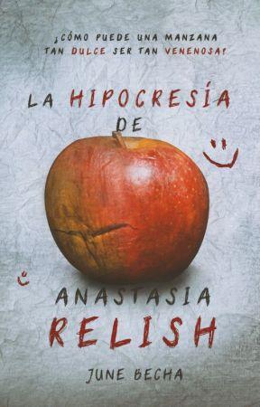 La hipocresía de Anastasia Relish ©   En proceso by June_Becha