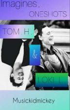 Tom Hiddleston   Loki Laufeyson Oneshots and Imagines by musickidmickey