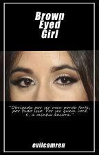 Brown Eyed Girl ➳ Camren A.U by evilcamren