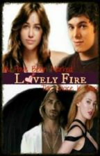 Lovely Fire (Damien and Kalona Fanfic HON) by BatProductions