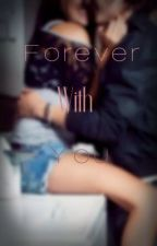Forever with You (James Maslow Fanfic) by _weeya_