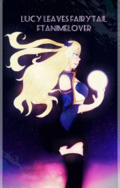 Book 1: Lucy Leaves Fairytail by FTanimelover