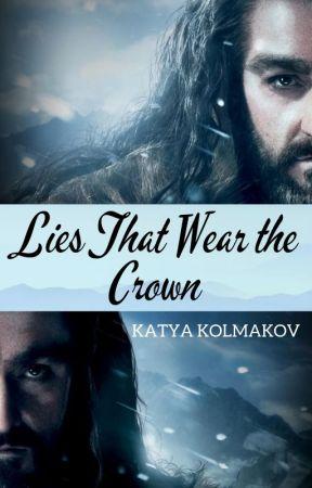 LIES THAT WEAR THE CROWN || Hobbit Fanfiction || ongoing by kkolmakov
