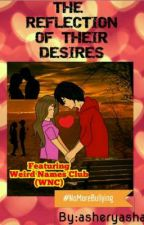 The Reflection of their Desires feauturing Weird Names Club (WNC) by asheryasha