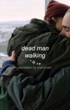 dead man walking˚✧{italian translation} by cherrymart