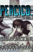 Percico- Graduations and Celebrations (Sequel) by SuperwholockPJO