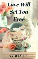 Love Will Set You Free by Suwina