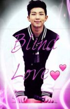 Blind Love {Rap Monster One Shot} by tiffany_frias