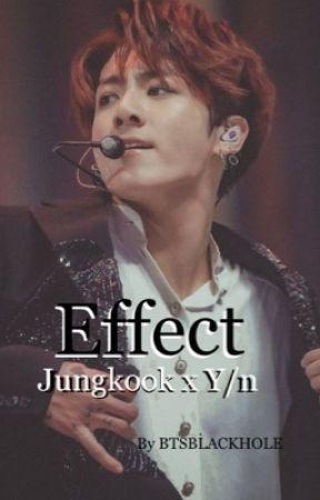 EFFECT (Jungkook ff) by BTSBLACKHOLE