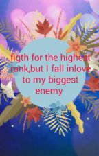 Fight For The Highest Rank,but I Fall Inlove To My Biggest Enemy (On Going) by donalyn_queen9294