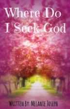 Where Do I Seek God? by CannotBrainToday