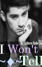 I Won't Tell -Zayn Malik Au- by zaynmalikbabe