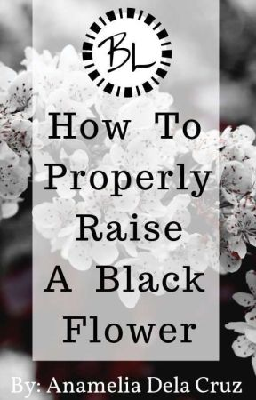 | HTPRABF | How To Properly Raise A Black Flower (BL) by Itwasonlyadream801