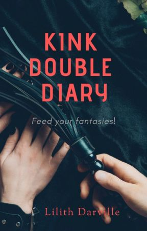 Kink Double Diary by LilithDarville