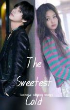 The Sweetest Cold/Taennie by BlueApple_d27