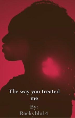 The way you treated me (Camila/you) by Rockyblu14