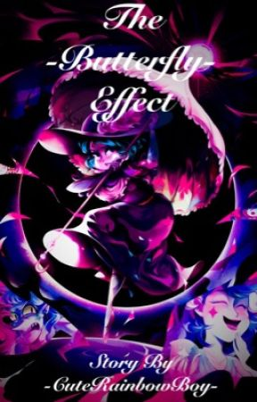 The Butterfly Effect by CuteRainbowBoy