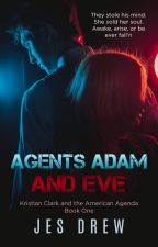 The Guide to Agents Adam and Eve by DrewJes