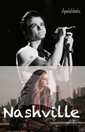 Nashville (A Hunter Hayes Fanfic) by ifyoutoldmeto_