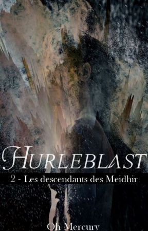 Hurleblast - Tome 2 : Les descendants des Meidhir by OhMercury