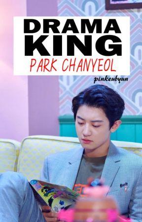 Drama King Park Chanyeol  by pinkeubyun