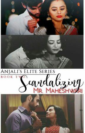 ELITE SERIES 2 : SWASAN - Scandalizing Mr Maheshwari  by Egeria_Anjali