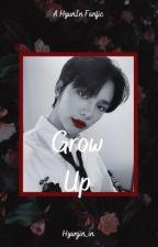 Grow Up || hyunin by hyunjin_in