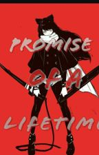 Promise Of A Lifetime(Rwby X Naruto) by TheOneAndBestHIRO