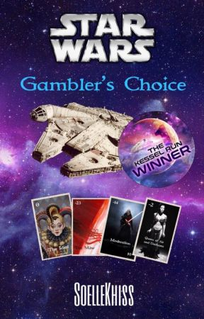 Star Wars: Gambler's Choice by SoelleKhiss
