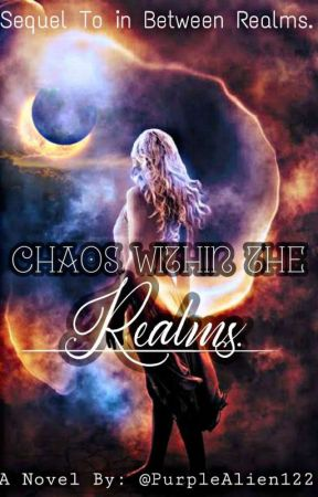 Chaos Within The Realms  by PurpleAlien122