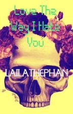 Love the way I hate you (Phan) by lailathephan