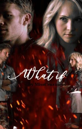What If by misscraziness21