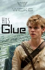 His Glue {Newt x Reader} by MadHatter_Louis