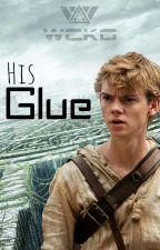 His Glue {Newt x Reader} by BlastyBoi_Girl