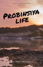 Probinsiya Life by kunailuwalhati