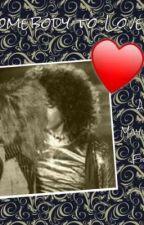 Somebody to Love  by StephanieAkridge0
