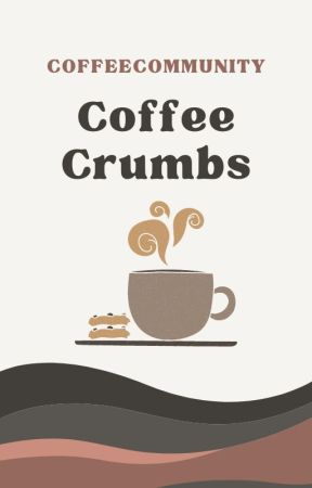 Coffee Crumbs - Anthology by CoffeeCommunity