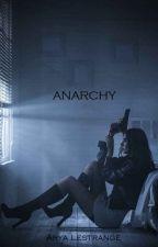 Anarchy by Arya_Lestrange_