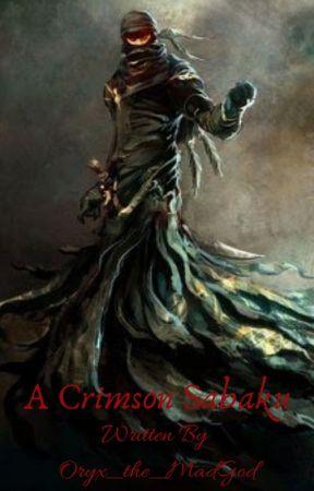 A Crimson Sabaku by Oryx_the_MadGod
