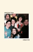 wasting time, calpurnia by -saturnines