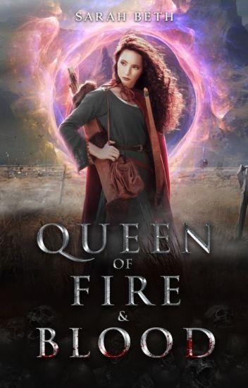 Queen of Fire & Blood [Watty's 2019]