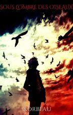 Sous l'ombre des oiseaux by Korbeau