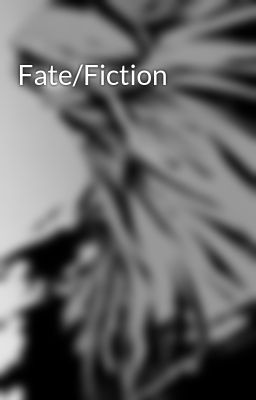 Fate/Fiction