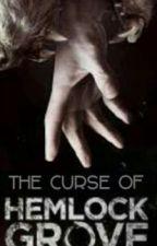 The Curse of Hemlock Grove. by CaseyLoretta