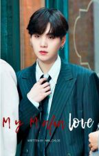 My Mafia Love | Min Yoongi  by Min_Chloe